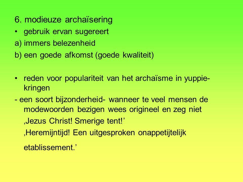 6. modieuze archaïsering
