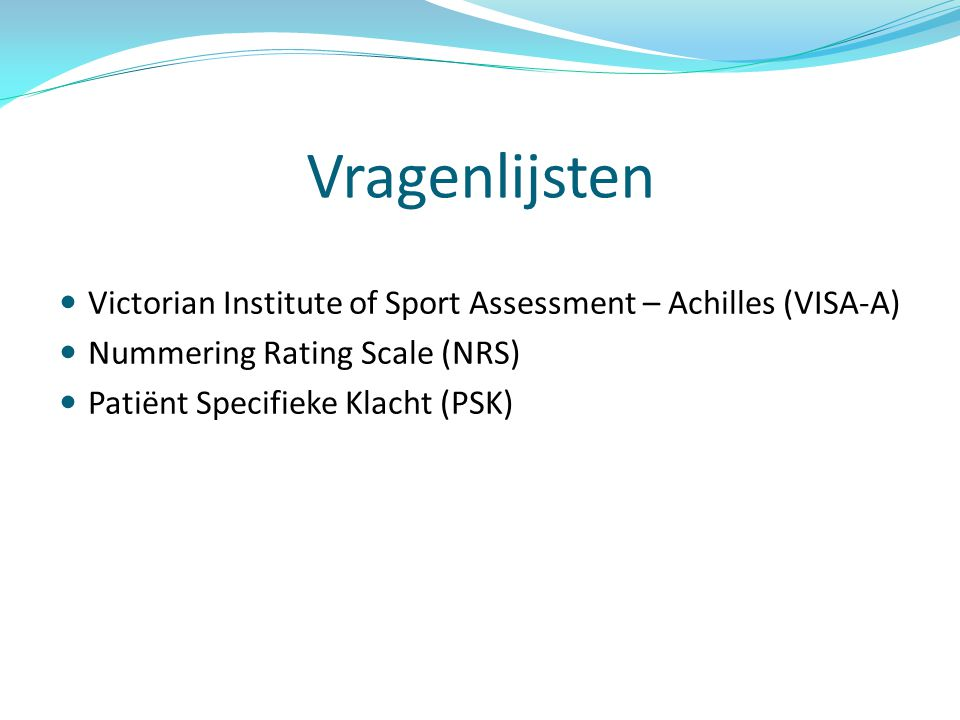Vragenlijsten Victorian Institute of Sport Assessment – Achilles (VISA-A) Nummering Rating Scale (NRS)