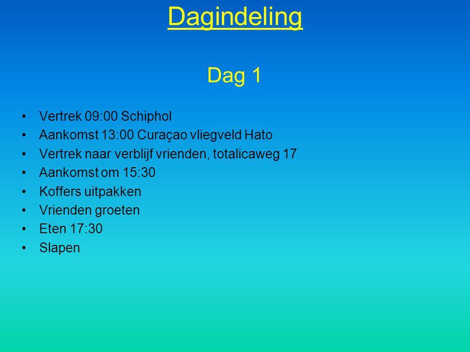 Dagindeling Dag 1 Vertrek 09:00 Schiphol