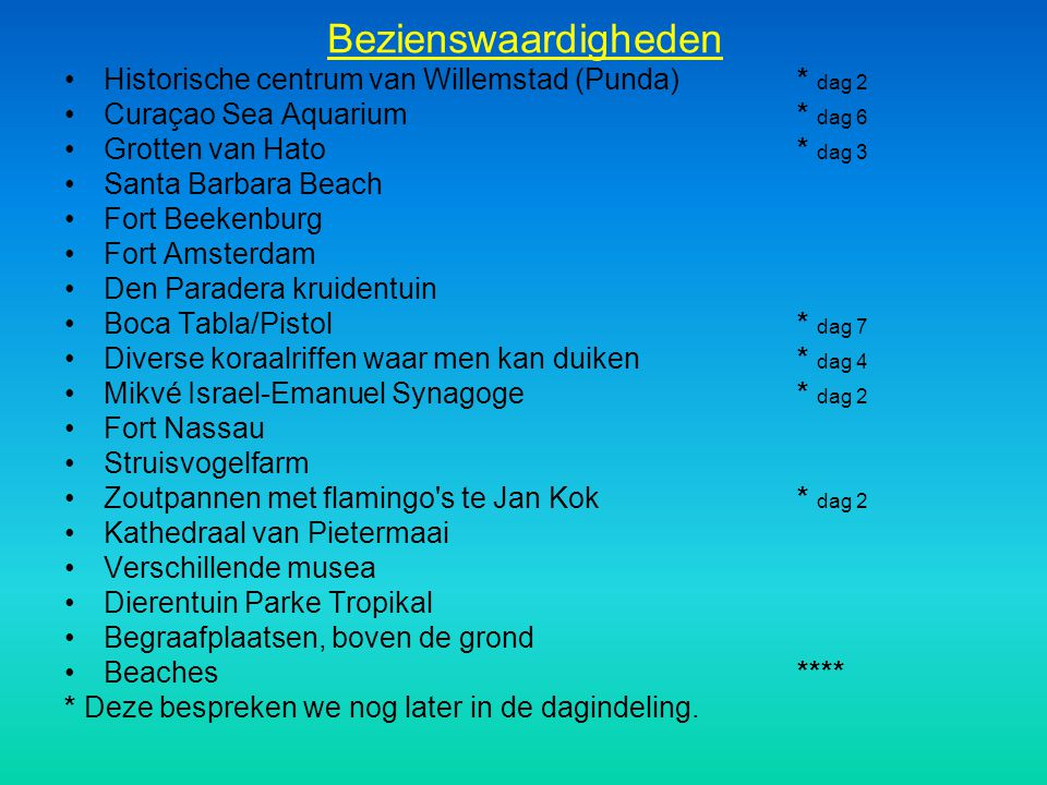 Bezienswaardigheden Historische centrum van Willemstad (Punda) * dag 2