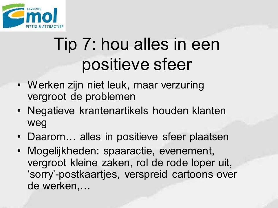 Tip 7: hou alles in een positieve sfeer