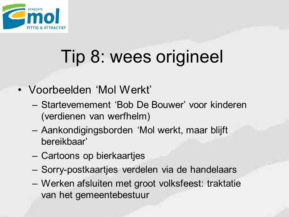 Tip 8: wees origineel Voorbeelden 'Mol Werkt'