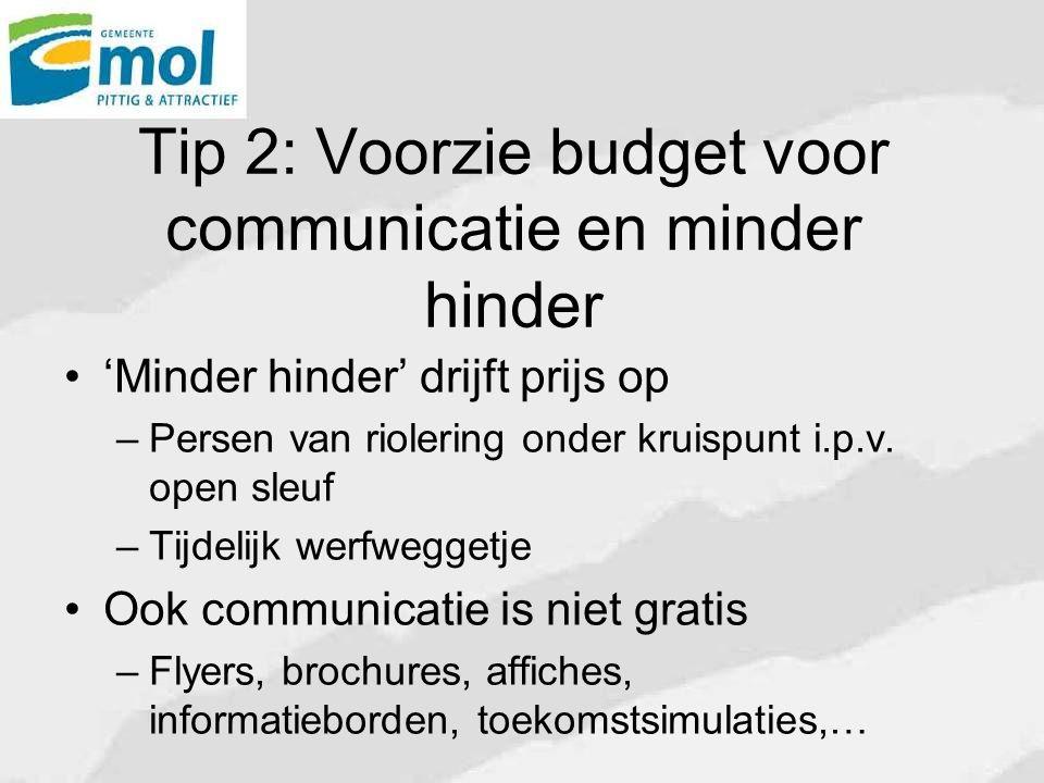 Tip 2: Voorzie budget voor communicatie en minder hinder