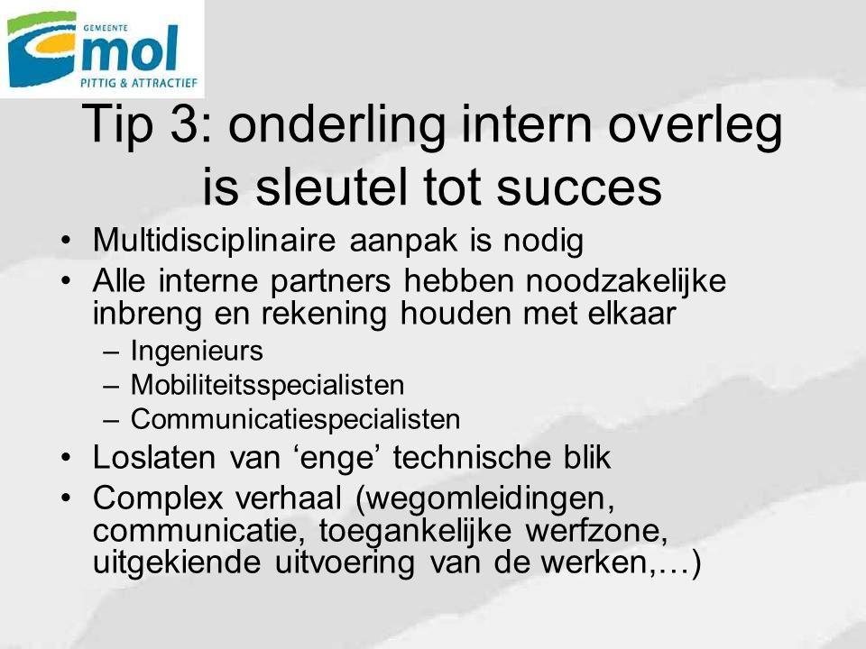 Tip 3: onderling intern overleg is sleutel tot succes