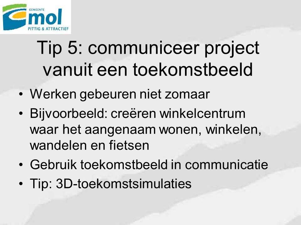 Tip 5: communiceer project vanuit een toekomstbeeld