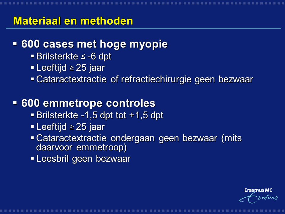 Materiaal en methoden 600 cases met hoge myopie