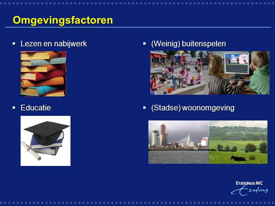 Omgevingsfactoren Lezen en nabijwerk Educatie (Weinig) buitenspelen