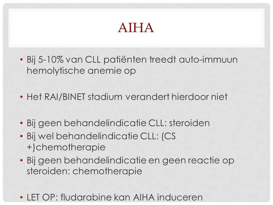 AIHA Bij 5-10% van CLL patiënten treedt auto-immuun hemolytische anemie op. Het RAI/BINET stadium verandert hierdoor niet.