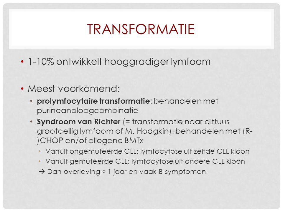 Transformatie 1-10% ontwikkelt hooggradiger lymfoom Meest voorkomend: