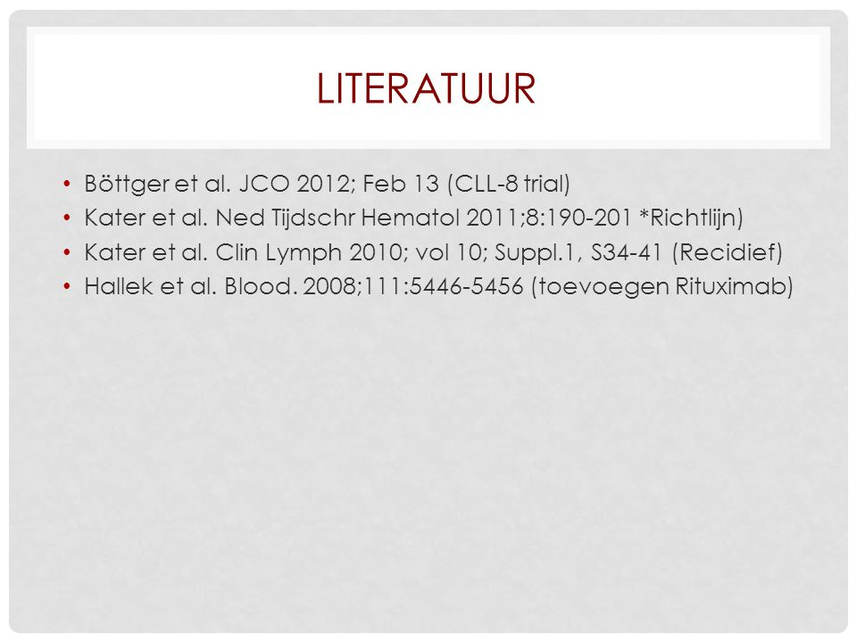 Literatuur Böttger et al. JCO 2012; Feb 13 (CLL-8 trial)
