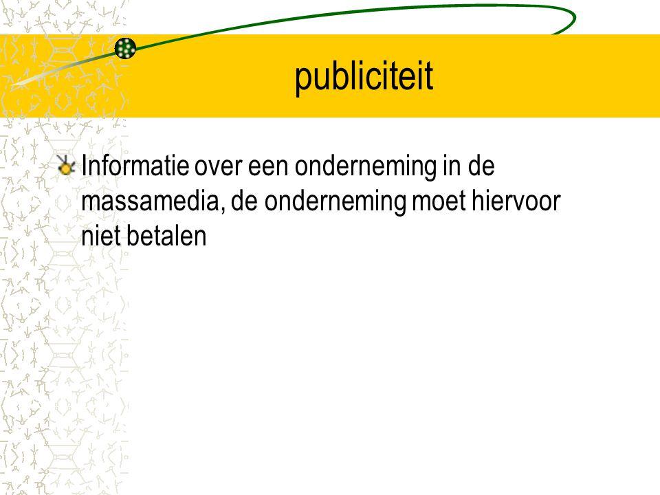 publiciteit Informatie over een onderneming in de massamedia, de onderneming moet hiervoor niet betalen.