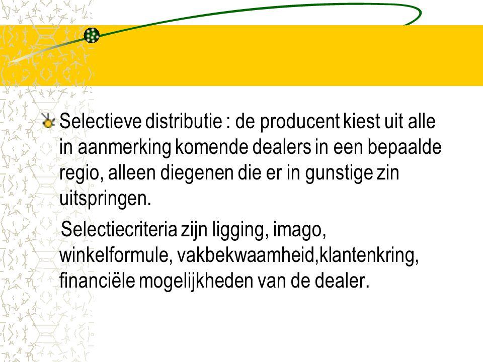 Selectieve distributie : de producent kiest uit alle in aanmerking komende dealers in een bepaalde regio, alleen diegenen die er in gunstige zin uitspringen.