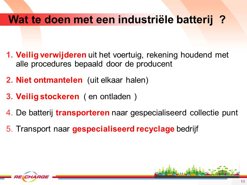 Wat te doen met een industriële batterij