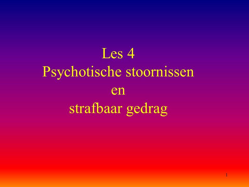 Les 4 Psychotische stoornissen en strafbaar gedrag
