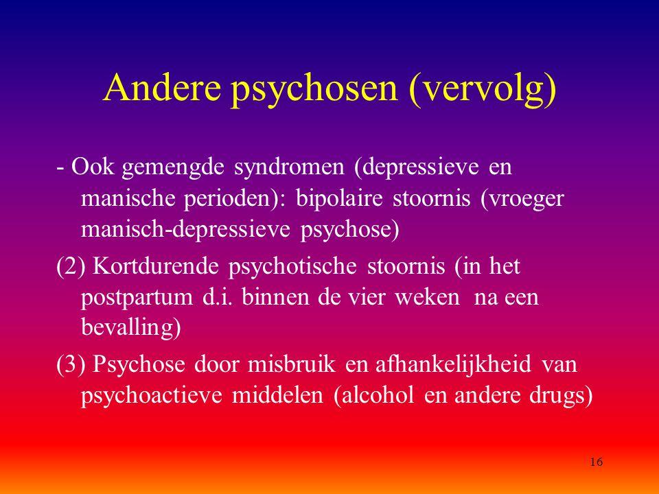 Andere psychosen (vervolg)