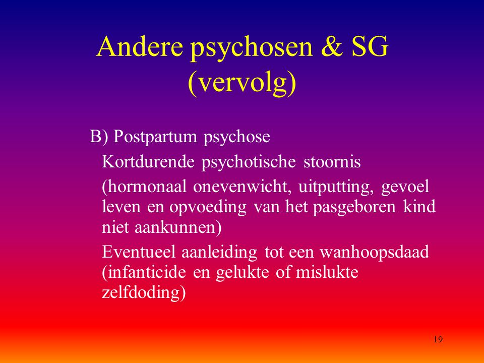 Andere psychosen & SG (vervolg)