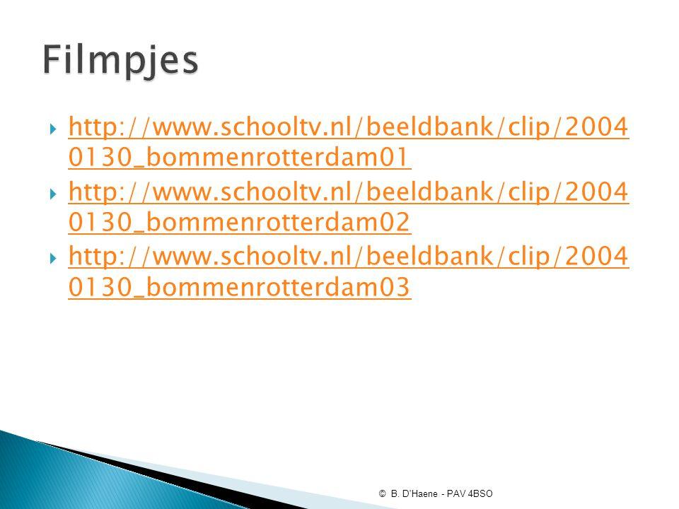 Filmpjes http://www.schooltv.nl/beeldbank/clip/2004 0130_bommenrotterdam01. http://www.schooltv.nl/beeldbank/clip/2004 0130_bommenrotterdam02.