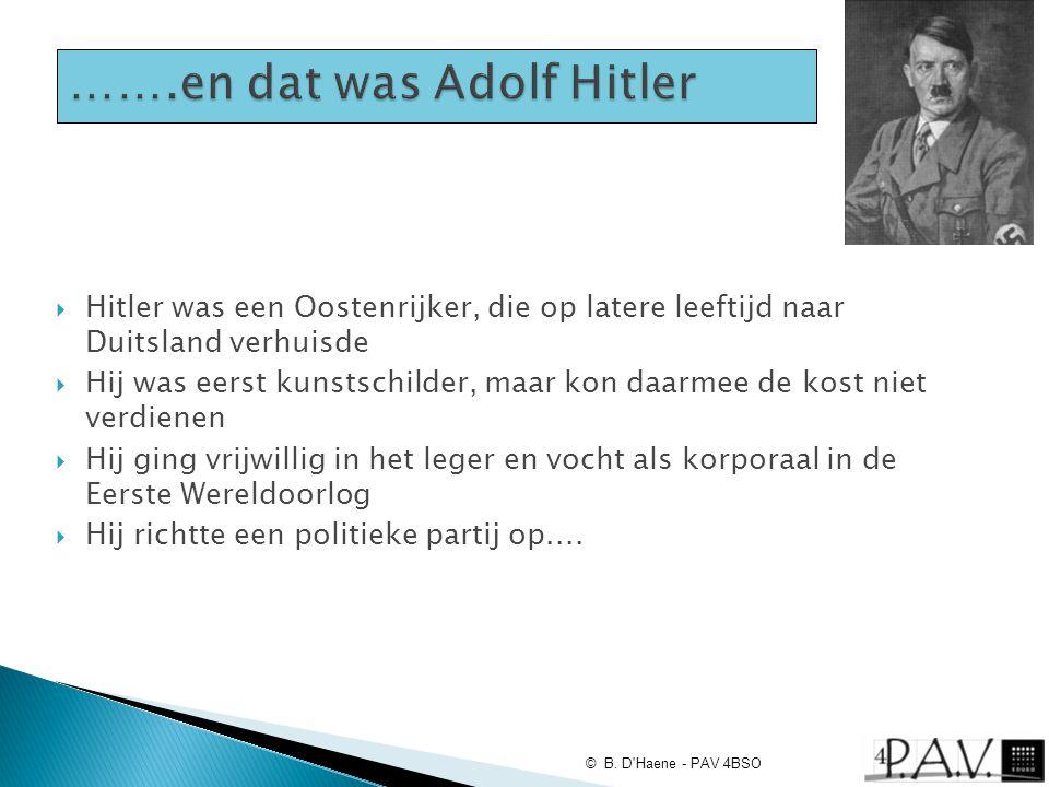…….en dat was Adolf Hitler