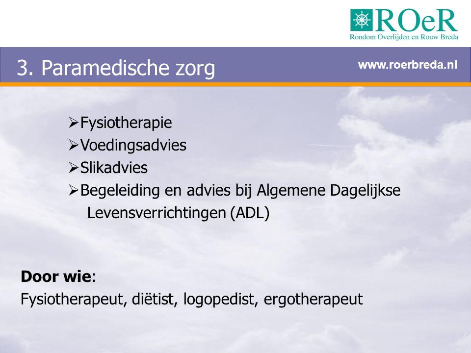 3. Paramedische zorg Fysiotherapie Voedingsadvies Slikadvies