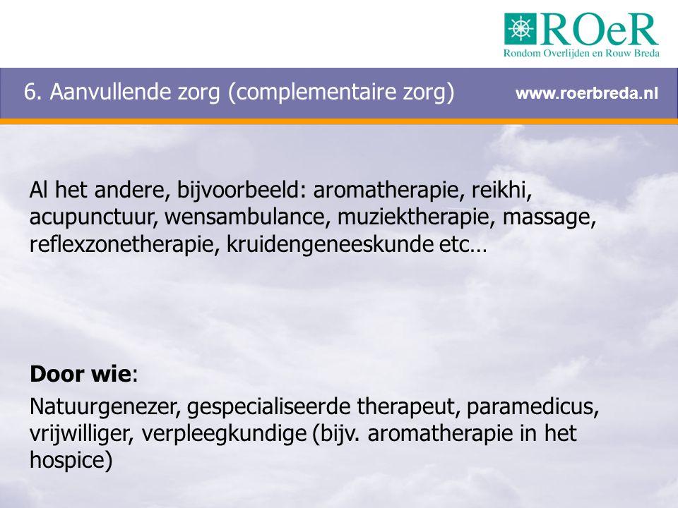 6. Aanvullende zorg (complementaire zorg)
