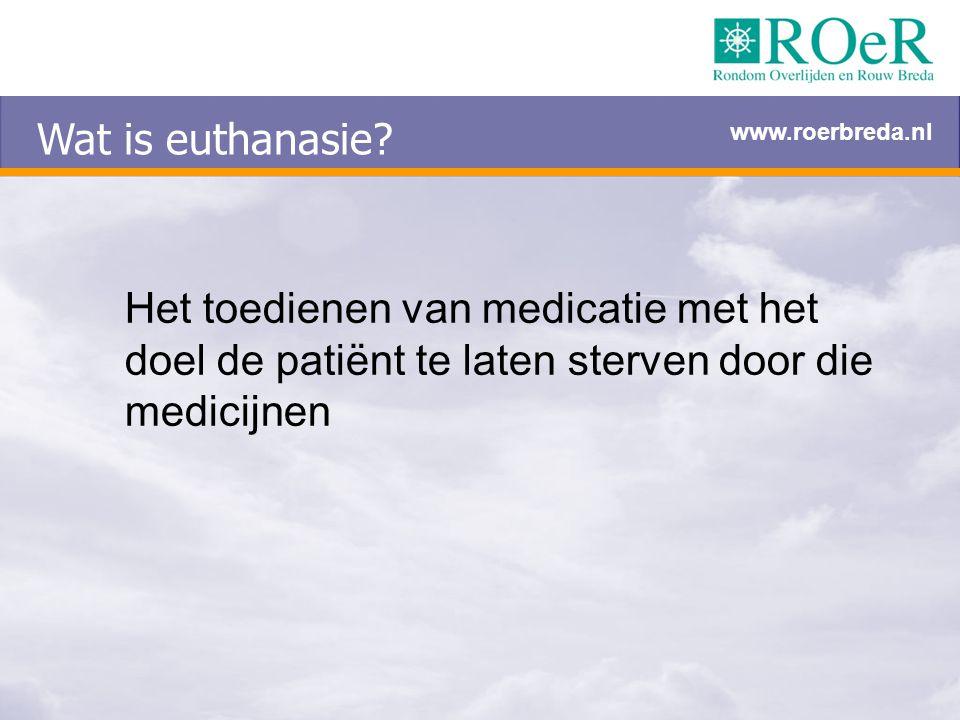 Wat is euthanasie. www.roerbreda.nl.