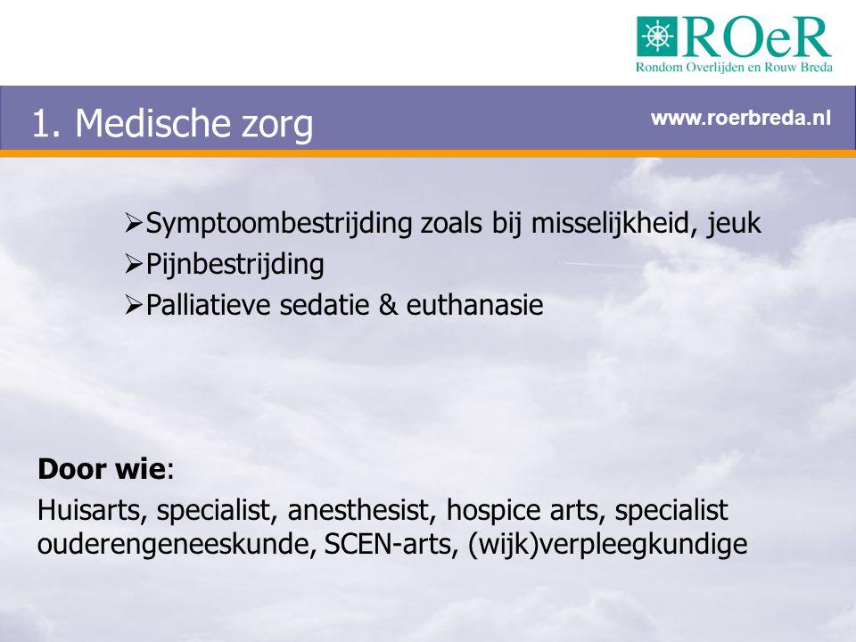 1. Medische zorg Symptoombestrijding zoals bij misselijkheid, jeuk