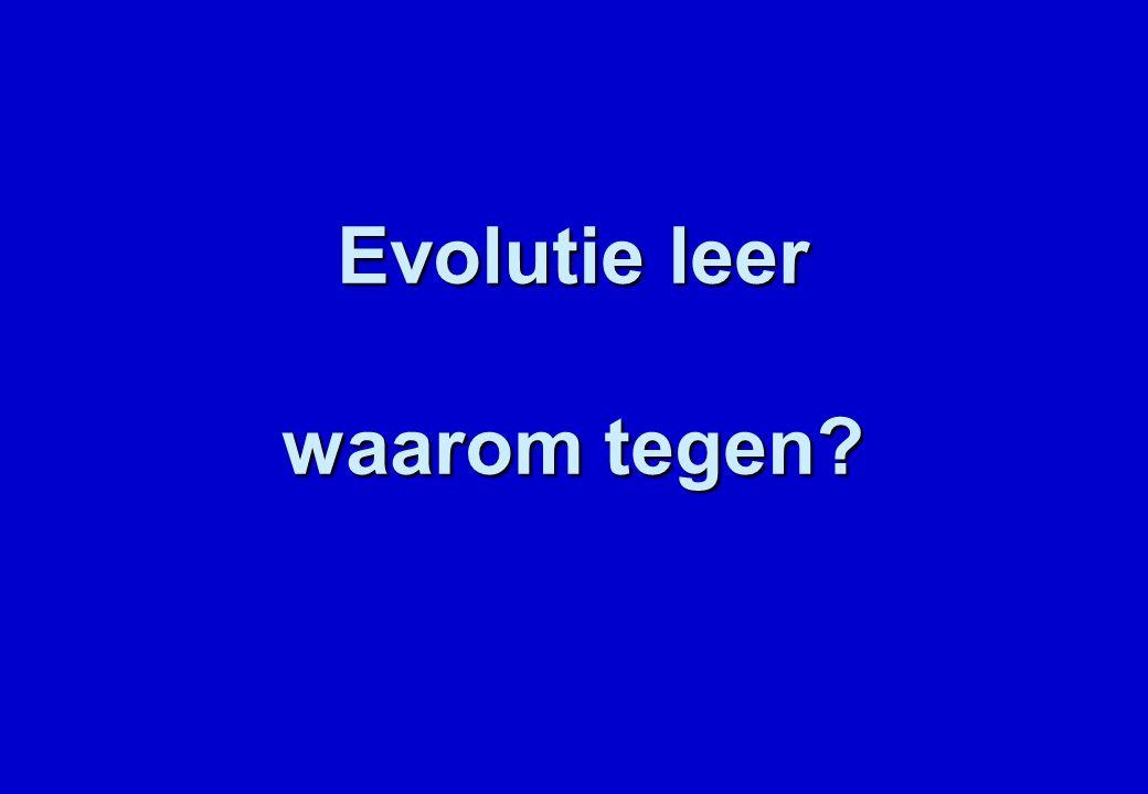 Evolutie leer waarom tegen