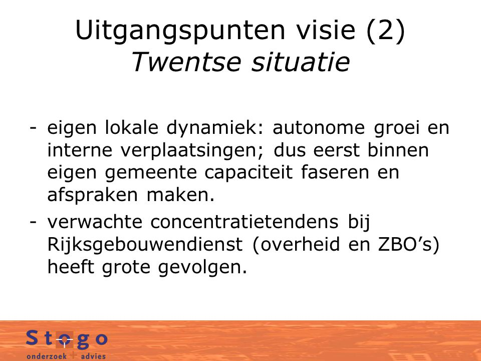 Uitgangspunten visie (2) Twentse situatie
