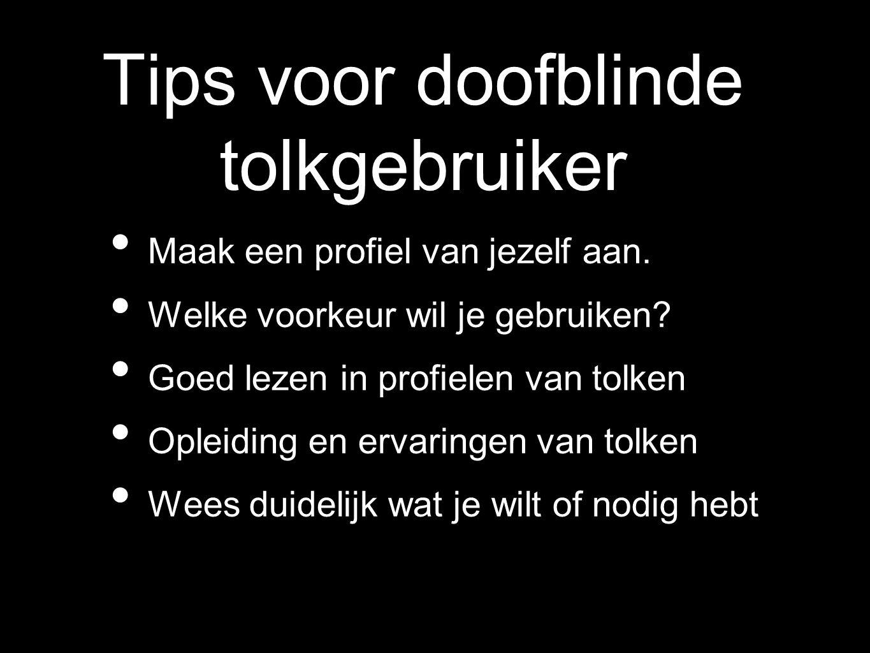 Tips voor doofblinde tolkgebruiker