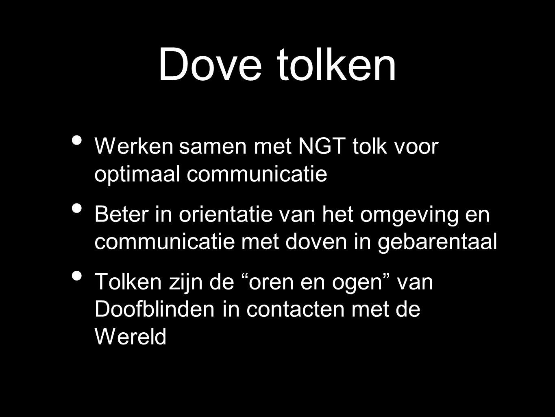 Dove tolken Werken samen met NGT tolk voor optimaal communicatie