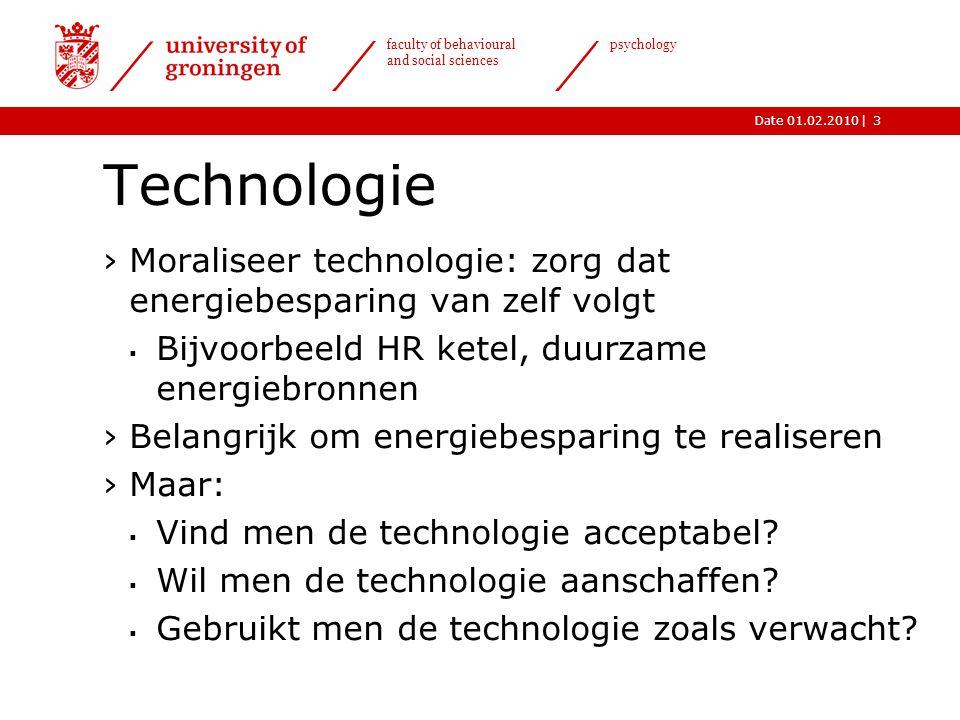 Technologie Moraliseer technologie: zorg dat energiebesparing van zelf volgt. Bijvoorbeeld HR ketel, duurzame energiebronnen.