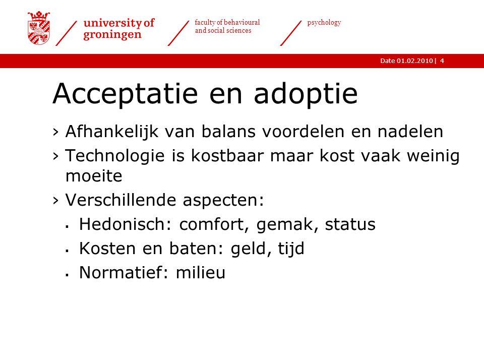 Acceptatie en adoptie Afhankelijk van balans voordelen en nadelen