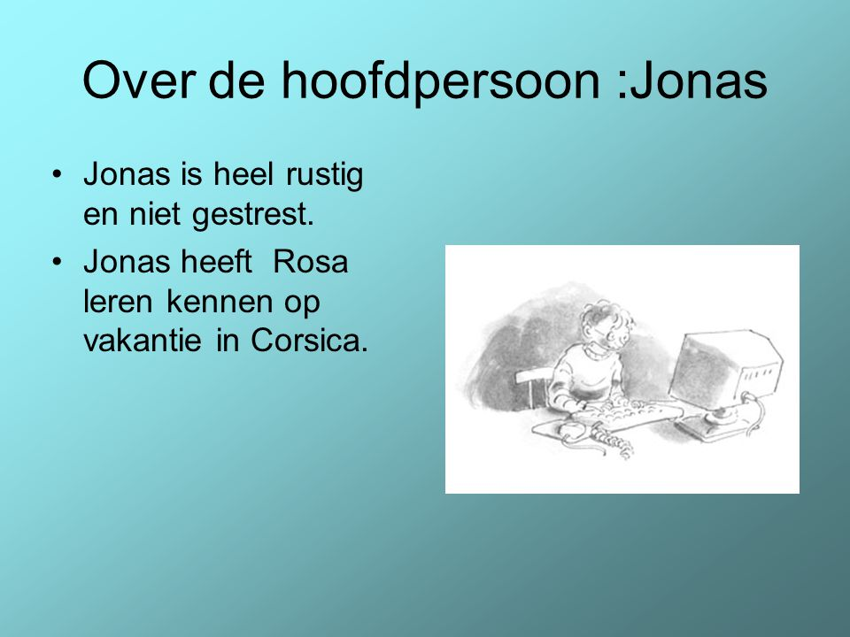 Over de hoofdpersoon :Jonas