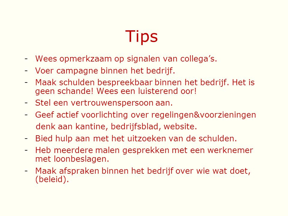 Tips Wees opmerkzaam op signalen van collega's.