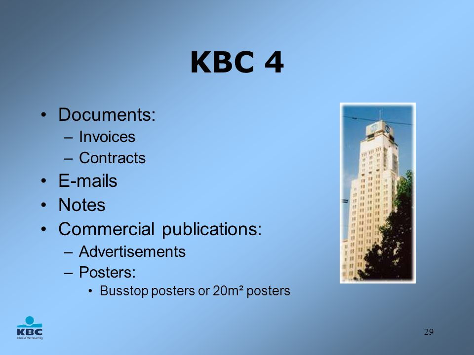 KBC 4 Documents: E-mails Notes Commercial publications: Invoices