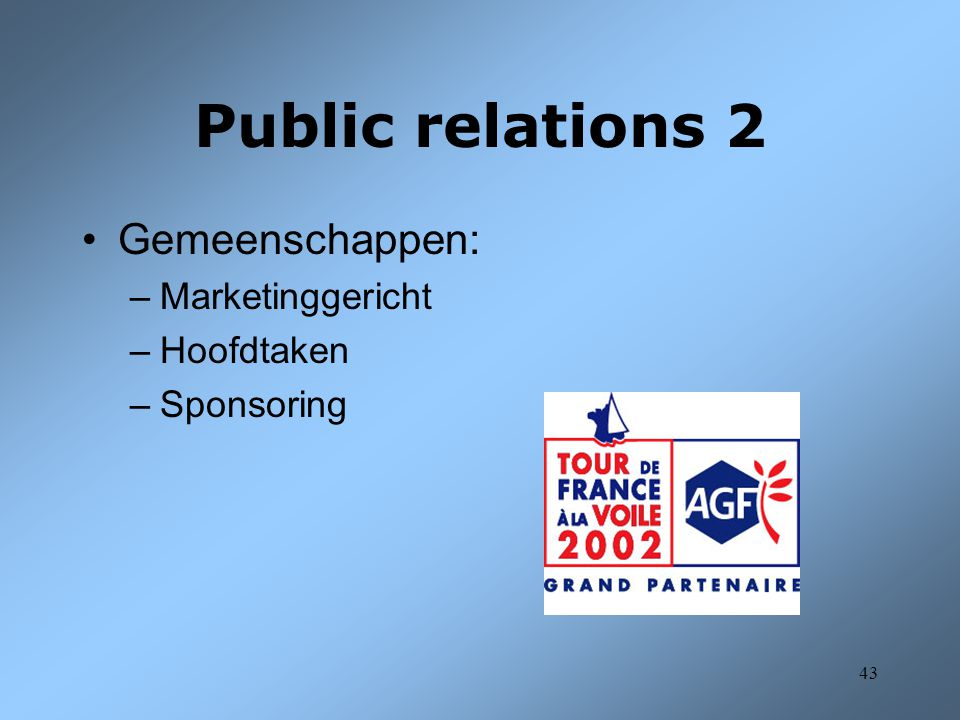 Public relations 2 Gemeenschappen: Marketinggericht Hoofdtaken