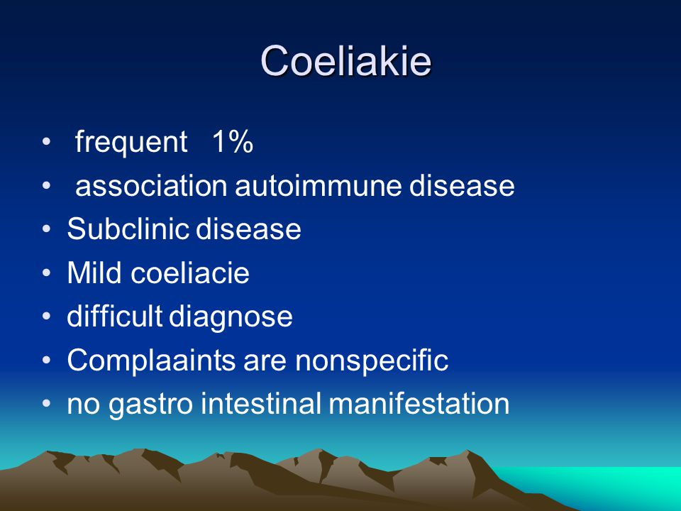 Coeliakie frequent 1% association autoimmune disease Subclinic disease