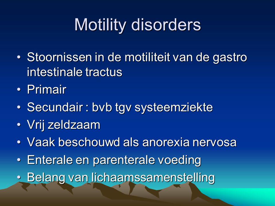 Motility disorders Stoornissen in de motiliteit van de gastro intestinale tractus. Primair. Secundair : bvb tgv systeemziekte.