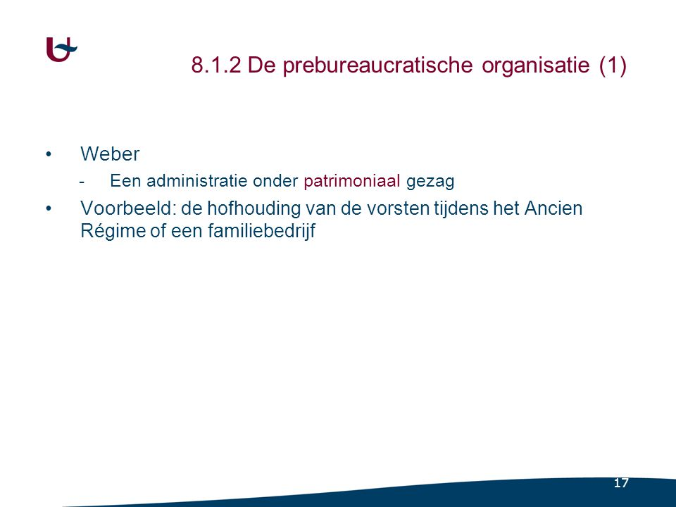 8.1.2 De prebureaucratische organisatie (2)