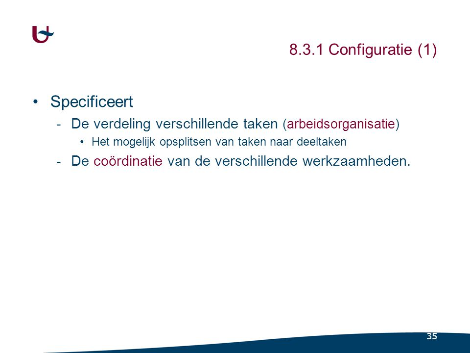 8.3.1 Configuratie (2) Simpel Functioneel Divisioneel