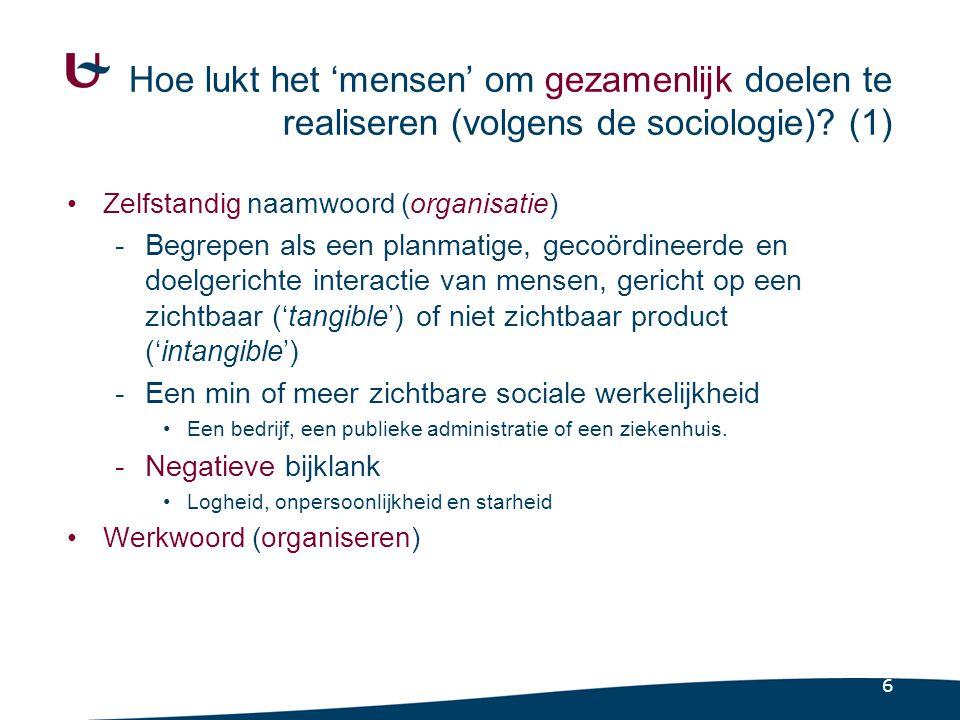 Hoe lukt 'mensen' om gezamenlijk doelen te realiseren volgens de sociologie (2)
