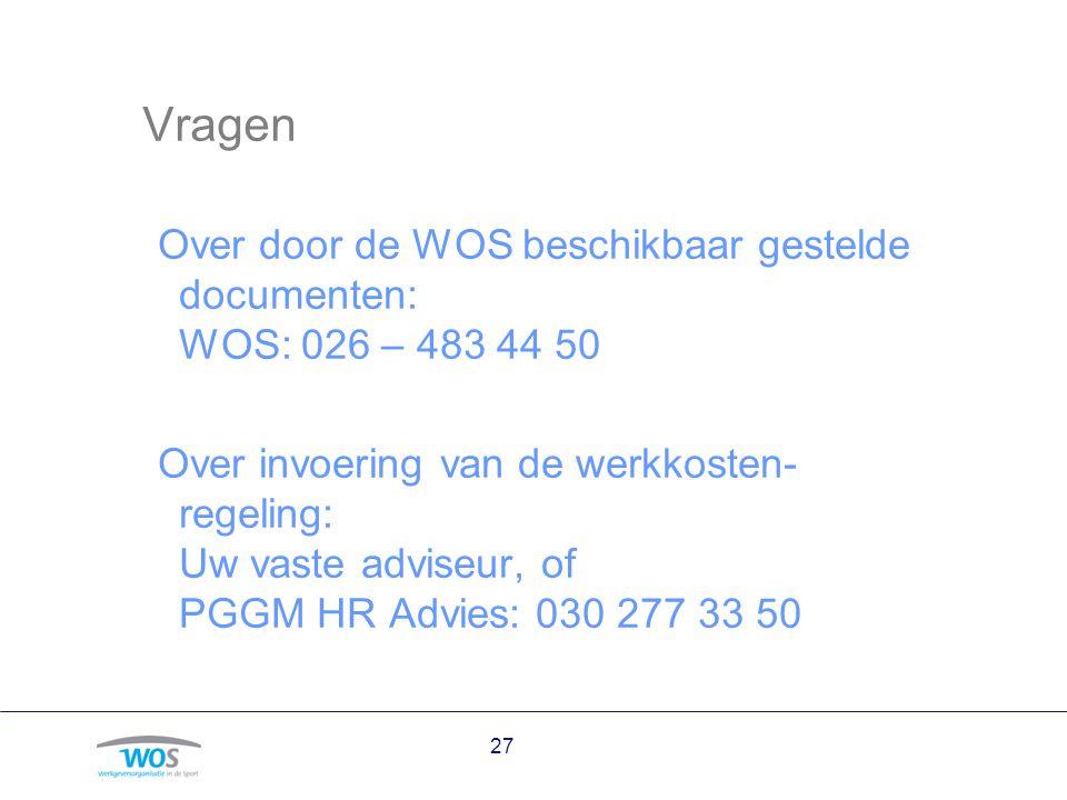 Vragen Over door de WOS beschikbaar gestelde documenten: WOS: 026 – 483 44 50.