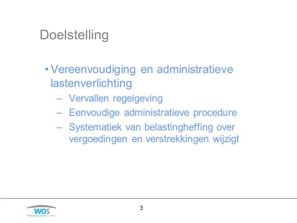 Doelstelling Vereenvoudiging en administratieve lastenverlichting