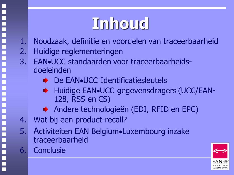 Inhoud 1. Noodzaak, definitie en voordelen van traceerbaarheid