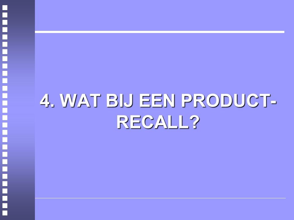 4. WAT BIJ EEN PRODUCT-RECALL