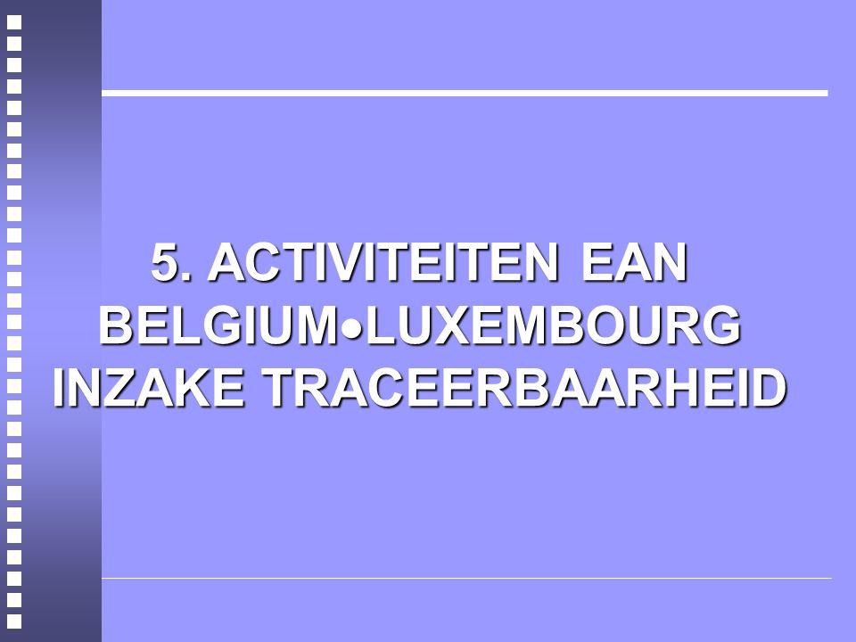 5. ACTIVITEITEN EAN BELGIUMLUXEMBOURG INZAKE TRACEERBAARHEID