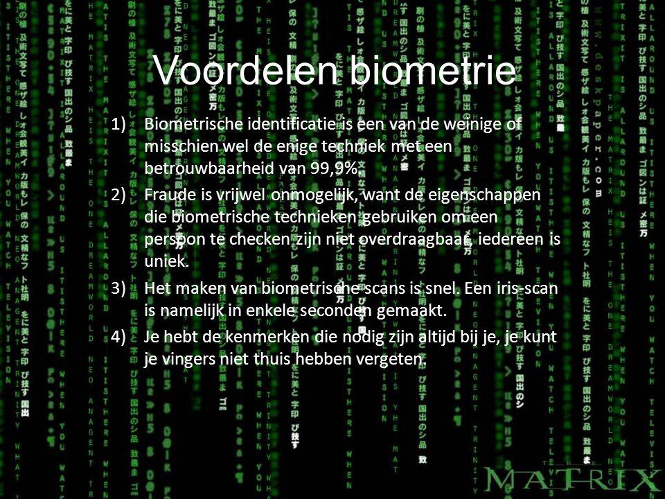 Voordelen biometrie Biometrische identificatie is een van de weinige of misschien wel de enige techniek met een betrouwbaarheid van 99,9%.