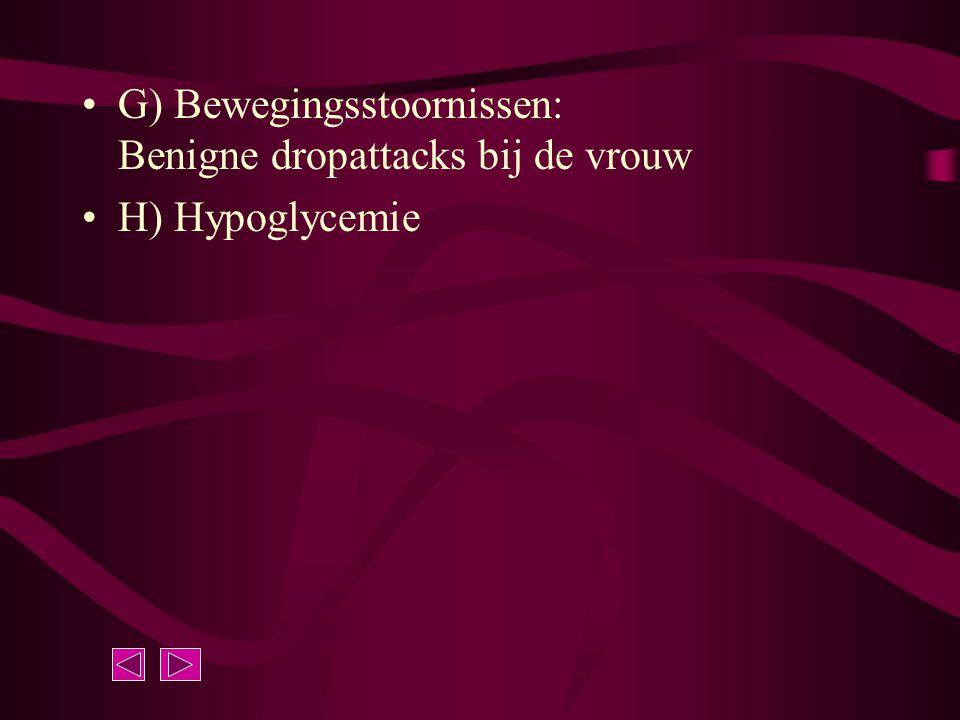 G) Bewegingsstoornissen: Benigne dropattacks bij de vrouw