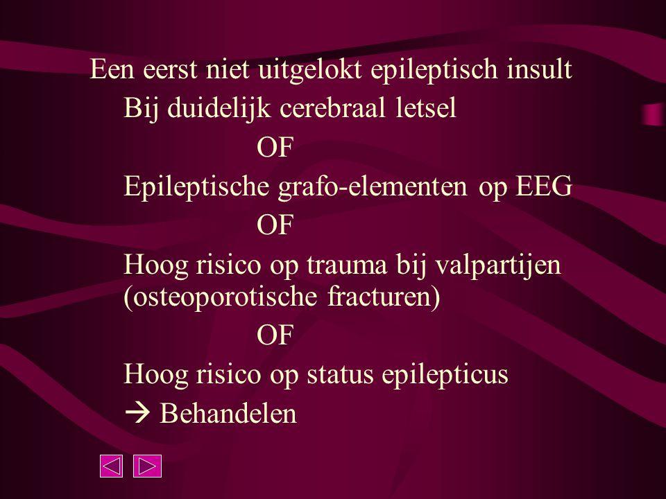 Een eerst niet uitgelokt epileptisch insult