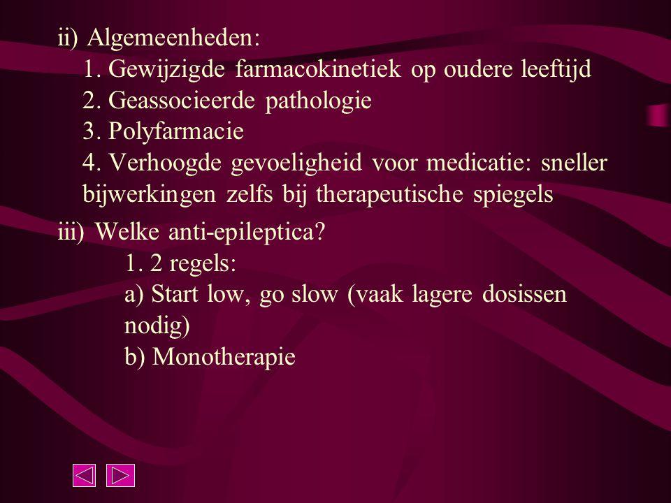 ii) Algemeenheden: 1. Gewijzigde farmacokinetiek op oudere leeftijd 2